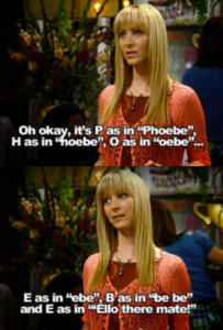 Phoebe literuje swoje imię. Przyjaciele