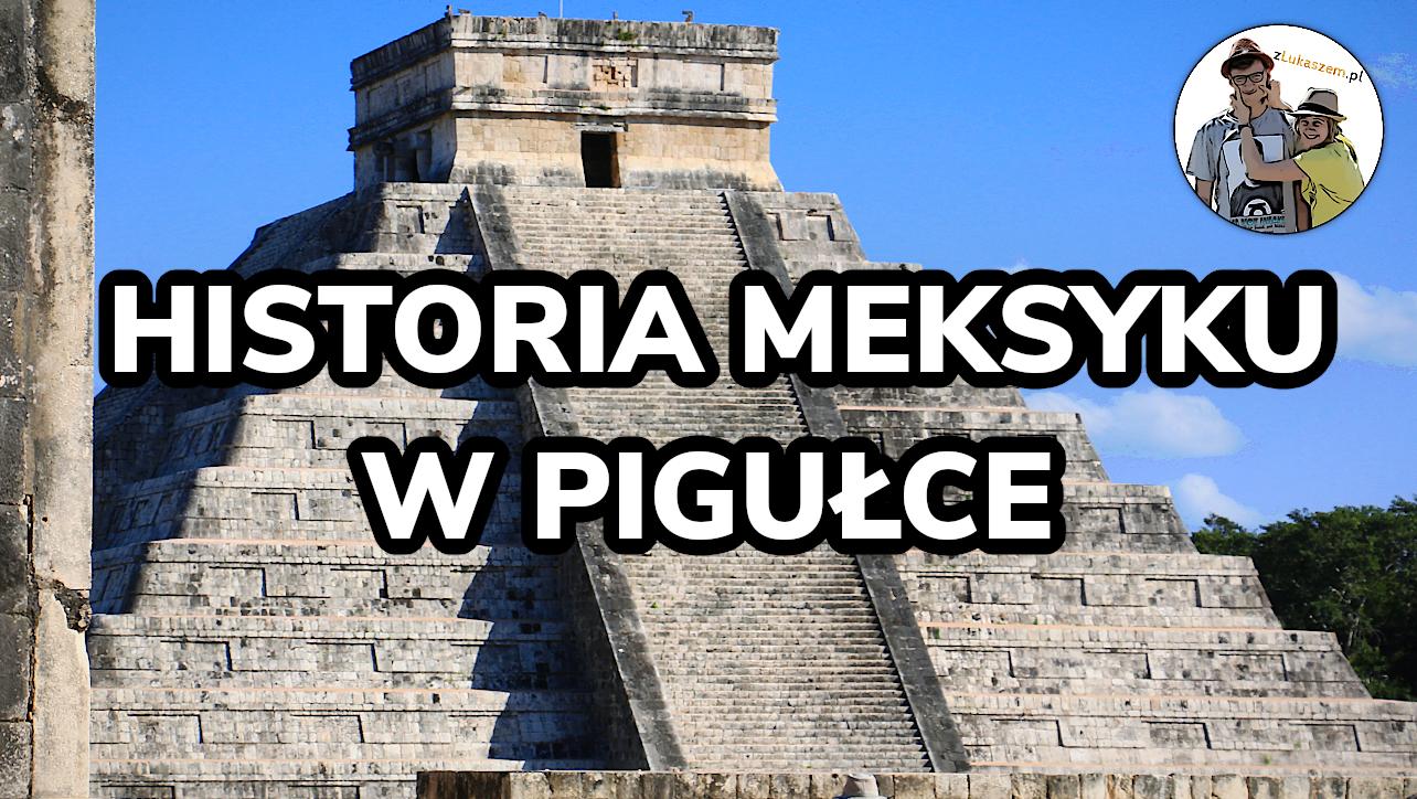 Historia Meksyku w pigułce